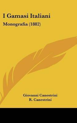 I Gamasi Italiani: Monografia (1882) by Giovanni Canestrini