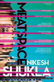 Meatspace by Nikesh Shukla
