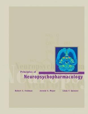 Principles of Neuropsychopharmacology by Robert S Feldman