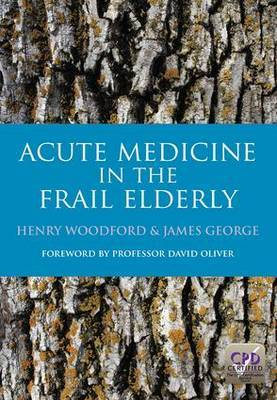 Acute Medicine in the Frail Elderly by Henry Woodford image