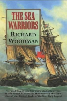 The Sea Warriors by Richard Woodman