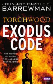Torchwood: Exodus Code by John Barrowman