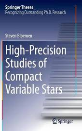 High-Precision Studies of Compact Variable Stars by Steven Bloemen