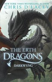 The Erth Dragons: Dark Wyng by Chris D'Lacey