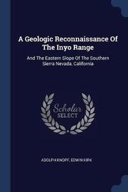A Geologic Reconnaissance of the Inyo Range by Adolph Knopf