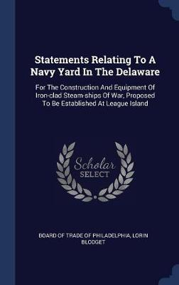 Statements Relating to a Navy Yard in the Delaware by Lorin Blodget image