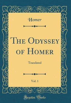 The Odyssey of Homer, Vol. 1 by Homer Homer