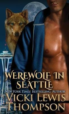Werewolf in Seattle by Vicki Lewis Thompson image