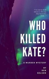 Who Killed Kate? by Ken Nelson image