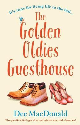 The Golden Oldies Guesthouse by Dee MacDonald
