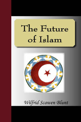 The Future of Islam by Wilfrid Scawen Blunt image