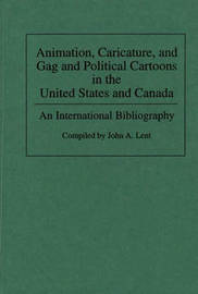 Animation, Caricature, and Gag and Political Cartoons in the United States and Canada