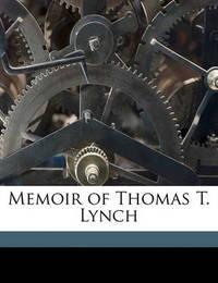 Memoir of Thomas T. Lynch by William White, Jr.