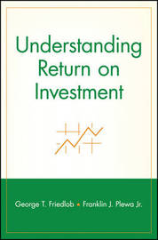 Understanding Return on Investment by Franklin J. Plewa