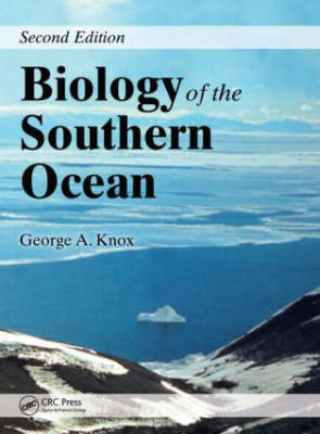 Biology of the Southern Ocean, Second Edition by George A. Knox