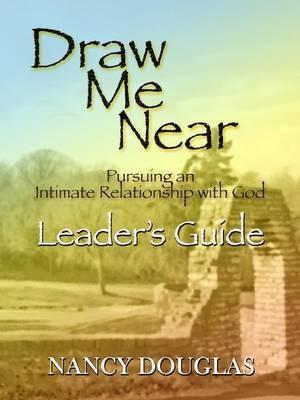 Draw Me Near, Leader's Guide by Nancy Douglas image