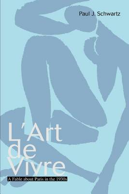 L'Art de Vivre by Paul J. Schwartz
