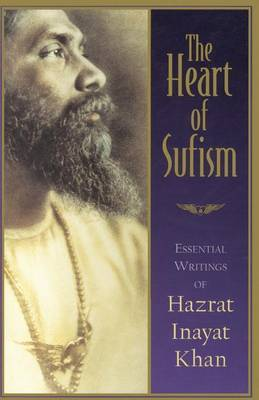 Heart Of Sufism by Hazrat Inayat Khan