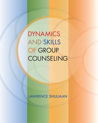 Dynamics and Skills of Group Counseling by Lawrence Shulman
