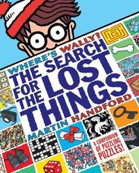 Where's Wally? The Search for the Lost Things by Martin Handford