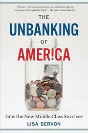 The Unbanking of America by Lisa Servon