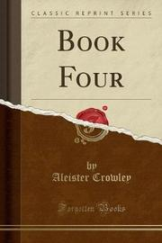 Book Four (Classic Reprint) by Aleister Crowley