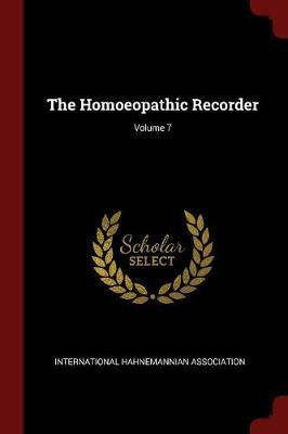 The Homoeopathic Recorder; Volume 7