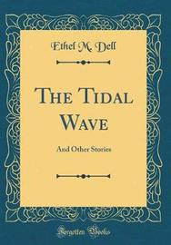 The Tidal Wave by Ethel M Dell image