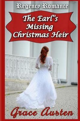 The Earl's Missing Christmas Heir by Grace Austen