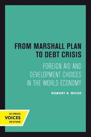 From Marshall Plan to Debt Crisis by Robert E. Wood