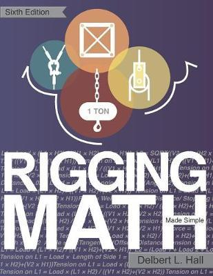 Rigging Math Made Simple, 6th Edition by Delbert L Hall
