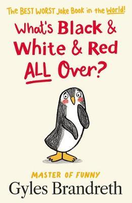 What's Black and White and Red All Over? by Gyles Brandreth