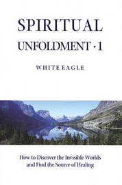 "Spiritual Unfoldment: v. 1 by ""White Eagle"" image"