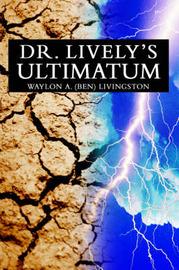 Dr. Lively's Ultimatum by Waylon Livingston image