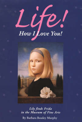 Life! How I Love You! by Barbara Beasley Murphy image