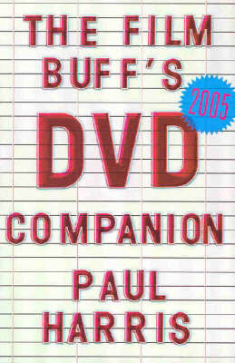 The Film Buff's DVD Companion: 2005 by Paul Harris