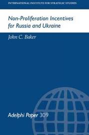 Non-Proliferation Incentives for Russia and Ukraine by John C. Baker image