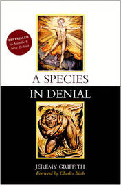A Species in Denial by Jeremy Griffith image