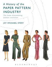 A History of the Paper Pattern Industry by Joy Spanabel Emery