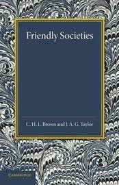 Friendly Societies by C. H. L. Brown