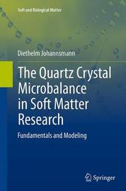 The Quartz Crystal Microbalance in Soft Matter Research by Diethelm Johannsmann