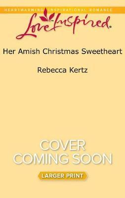Her Amish Christmas Sweetheart by Rebecca Kertz image