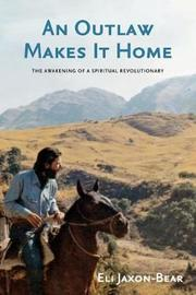 An Outlaw Makes It Home by Eli Jaxon-Bear