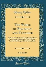 The Works of Beaumont and Fletcher, Vol. 1 of 14 by Henry Weber image