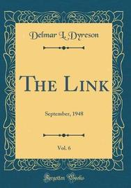 The Link, Vol. 6 by Delmar L Dyreson image