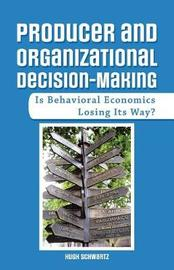 Producer and Organizational Decision-Making by Hugh Schwartz image