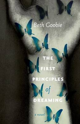 The First Principles of Dreaming by Beth Goobie image