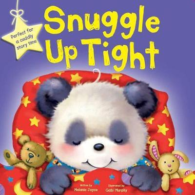Snuggle Up Tight by Igloobooks