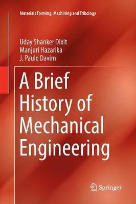 A Brief History of Mechanical Engineering by Uday Shanker Dixit image