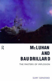McLuhan and Baudrillard by Gary Genosko image